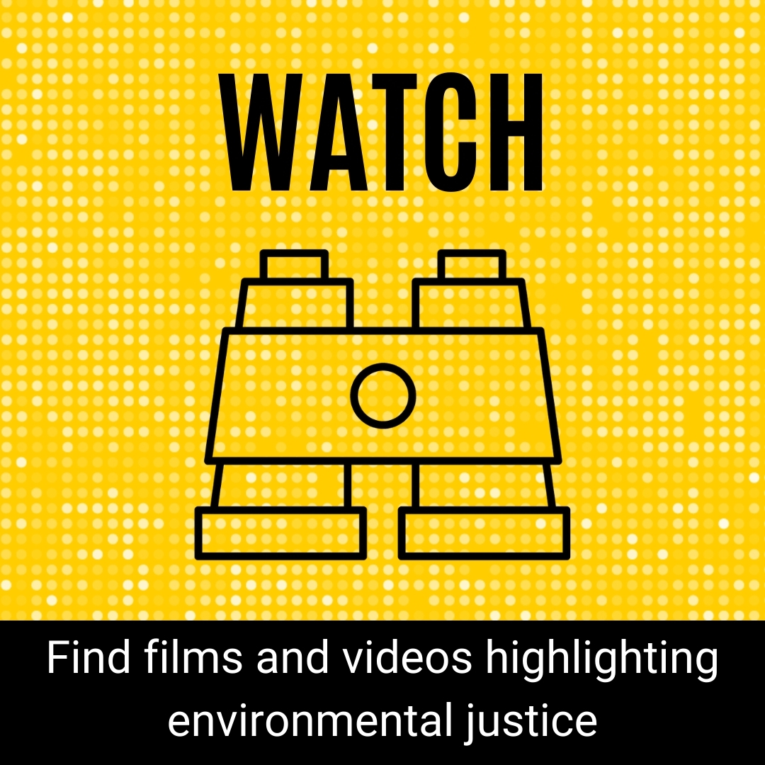 Watch Environmental Justice Films