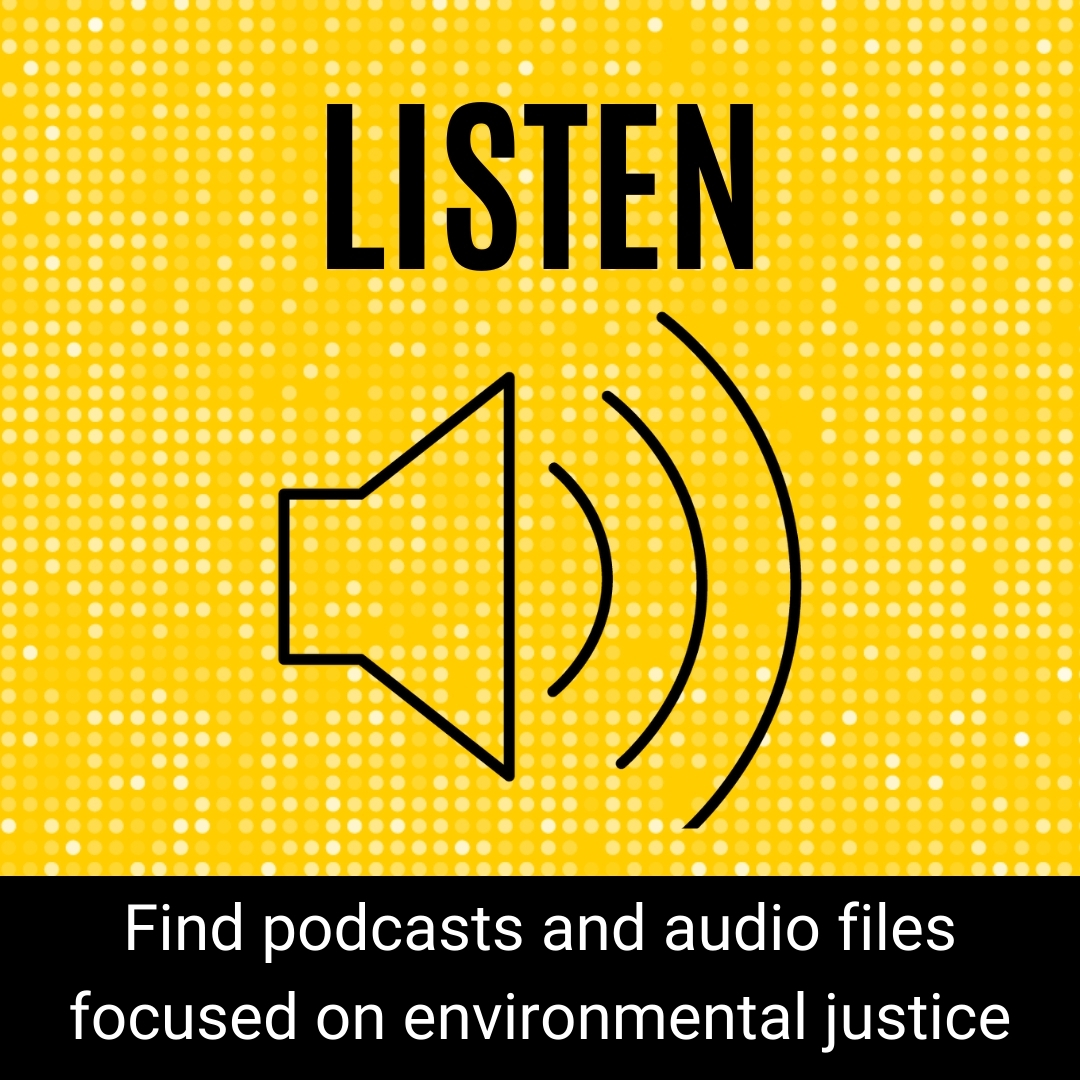 Listen to Environmental Justice Audio Files