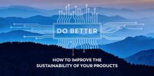 Do Better. How to Improve the Sustainability of Your Products